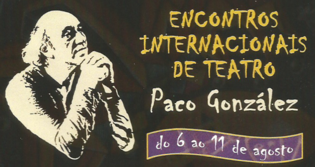 ENCONTROS INTERNACIONAIS DE TEATRO DO 6 AO 11 DE AGOSTO