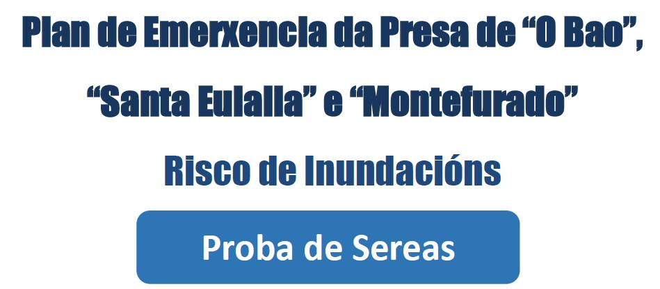 AVISO PROBA DE SEREA PRESAS O BAO, SANTA EULALIA E MONTEFURADO