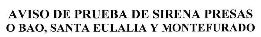 AVISO PRUEBA SIRENAS PRESAS O BAO, SANTA EULALIA Y MONTEFURADO