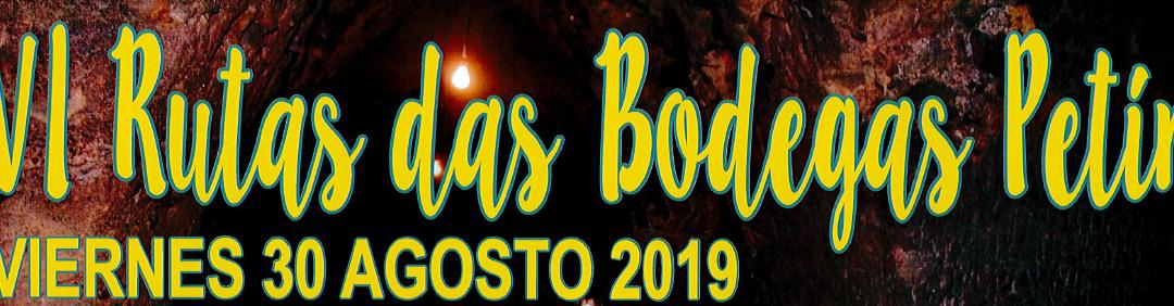 VI RUTAS DE LAS BODEGAS PETIN 2019.- VIERNES 30 AGOSTO 2019