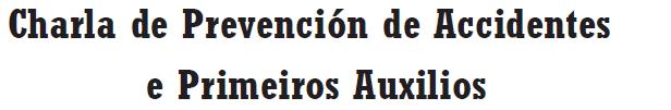 CHARLA DE PREVENCIÓN DE ACCIDENTES E PRIMEIROS AUXILIOS