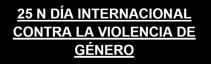 CONCENTRACIÓN 25 N DÍA INTERNACIONAL CONTRA LA VIOLENCIA DE GÉNERO